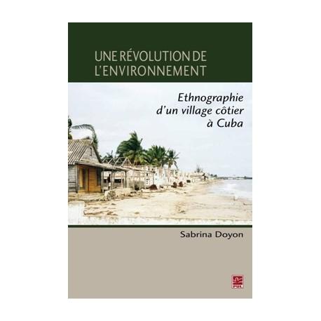 Une révolution de l'environnement. Ethnographie d'un village côtier à Cuba : Sommaire