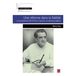 Une réforme dans la fidélité de Martin Royé : Bibliographie