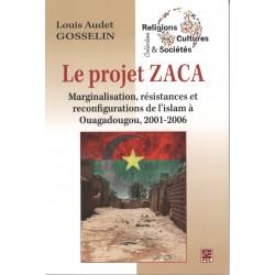 Le projet ZACA à Ouagadougou de Louis Audet Gosselin  : Sommaire