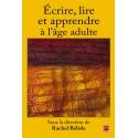 Écrire, lire et apprendre à l'âge adulte, sous la direction de Rachel Bélisle :  Introduction