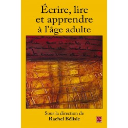 Écrire, lire et apprendre à l'âge adulte, sous la direction de Rachel Bélisle :  Chapitre 6