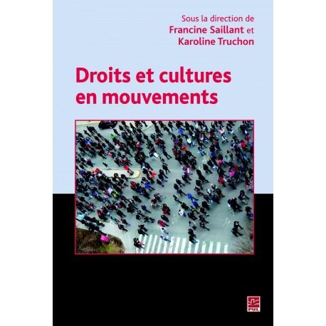 Droits et cultures en mouvement, sous la direction de Francine Saillant, Karoline Truchon : Sommaire