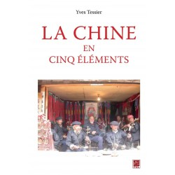 La Chine en cinq éléments, de Yves Tessier : Chapitre 1