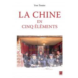 La Chine en cinq éléments, de Yves Tessier