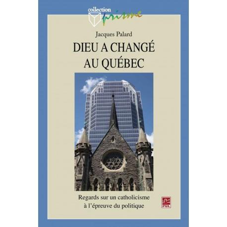 Dieu a changé au Québec, de Jacques Palard