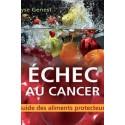 Échec au cancer. Guide des aliments protecteurs, de Lyse Genest : Sommaire