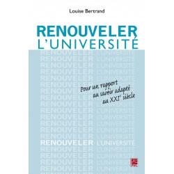 Renouveler l'Université. Pour un rapport au savoir adapté au XXIe siècle, par Louise Bertrand : Sommaire