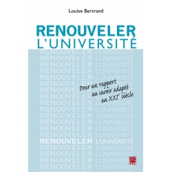 Renouveler l'Université. Pour un rapport au savoir adapté au XXIe siècle, par Louise Bertrand : Chapitre 3