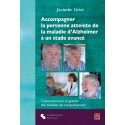 Accompagner la personne atteinte de la maladie d'Alzheimer à un stade avancé, de Jacinthe Grisé : Introduction