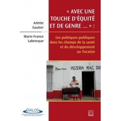 Politiques publiques dans champs de santé et développement au Yucatan, de Arlette Gautier, Marie France Labrecque : Introduction