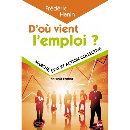 D'où vient l'emploi ? 2e édition, de Frédéric Hanin, sur artelittera.com