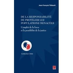 De la responsabilité de protéger les populations menacées, de Jean-François Thibault, sur artelittera