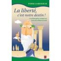 La liberté, c'est notre destin! La philosophie antique au coeur des débats actuels, de Pierre Laurendeau : Introduction