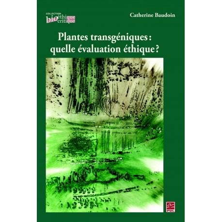 Plantes transgéniques : quelle évaluation éthique?, de Catherine Baudoin sur artelittera.com