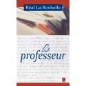Le professeur, de Réal La Rochelle : Sommaire