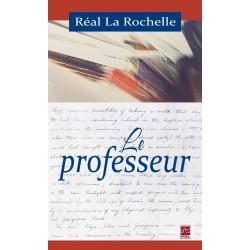Le professeur, de Réal La Rochelle sur artelittera.com