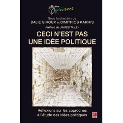 Ceci n'est pas une idée politique, de Dalie Giroux et Dimitrios Karmis sur artelittera.com