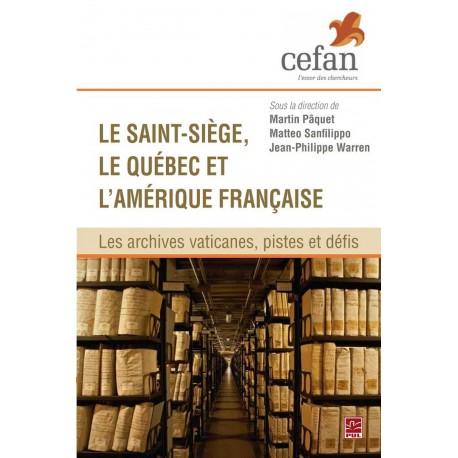 Le Saint-Siège, le Québec et l'Amérique française, de Martin Pâquet, Matteo Sanfilippo et Jean-Philippe Warren sur artelittera.c