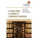 Le Saint-Siège, le Québec et l'Amérique française. Les archives vaticanes, pistes et défis : Introduction