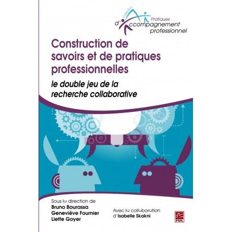 Construction de savoirs et de pratiques professionnelles, de Bruno Bourassa et Liette Goyer sur artelittera.com
