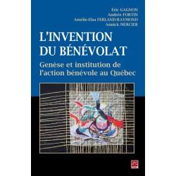 L'invention du bénévolat, de Eric Gagnon, Andrée Fortin, Amélie-Elsa Ferland-Raymond et Annick Mercier sur artelittera.com