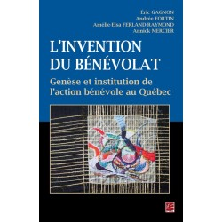 L'invention du bénévolat, Eric Gagnon, Andrée Fortin, Amélie-Elsa Ferland-Raymond et Annick Mercier : Bibliographie