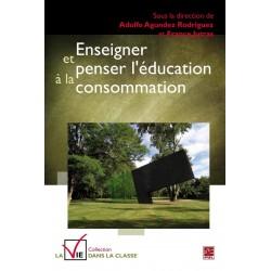 Enseigner et penser l'éducation à la consommation, (ss. dir. de) Adolfo Agundez Rodriguez et France Jutras : Chapitre 8
