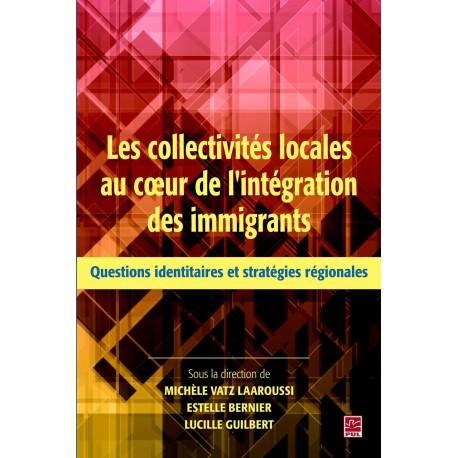Les collectivités locales au coeur de l'intégration des immigrants, de Lucille Guilbert, Estelle Bernier et Michèle Laaroussi Va