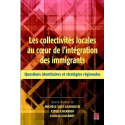 Les collectivités locales au coeur de l'intégration des immigrants, L. Guilbert, E. Bernier et M. Laaroussi Vatz : Chapitre 4