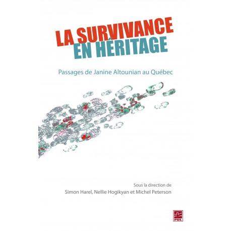 La survivance en héritage, de Simon Harel, Nellie Hogikyan et Michel Peterson sur artelittera.com