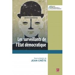 Les surveillants de l'État démocratique, (ss. dir.) Jean Crête : Chapitre 4