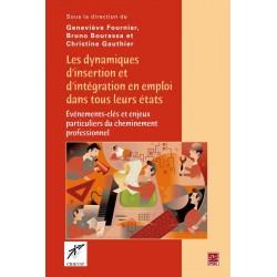 Les dynamiques d'insertion et d'intégration en emploi dans tous leurs états, de Geneviève Fournier, Bruno Bourassa et Christine