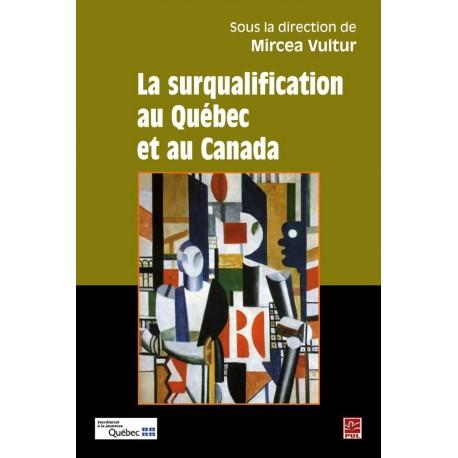 La surqualification au Québec et au Canada, de Mircea Vultur sur artelittera.com