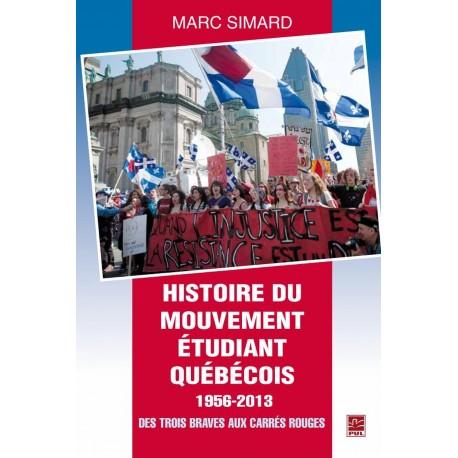 Histoire du mouvement étudiant québécois 1956-2013. Des Trois Braves aux carrés rouges, de Marc Simard sur artelittera.com