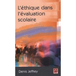 L'éthique dans l'évaluation scolaire, de Denis Jeffrey : Sommaire