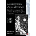L'iconographie d'une littérature. Évolution et singularités du livre illustré francophone, de Stéphanie Danaux : Sommaire