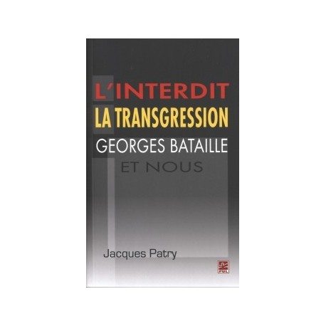 L'interdit,la transgression,Georges Bataille et nous, de Jacques Patry : Chapitre 1