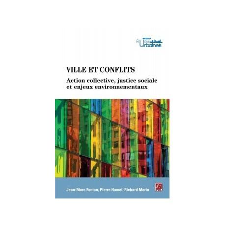 Ville et conflits. Actions collectives, justice sociale et enjeux environnementaux, de Jean-Marc Fontan : Sommaire