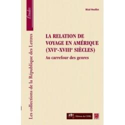 La relation de voyage en Amérique ( XVIe-XVIIe siècles), de Réal Ouellet : Sommaire