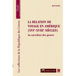 La relation de voyage en Amérique ( XVIe-XVIIe siècles), de Réal Ouellet : Bibliographie