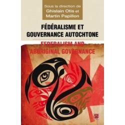 Fédéralisme et gouvernance autochtone, (ss. dir.) Ghislain Otis et Martin Papillon : Chapitre 1