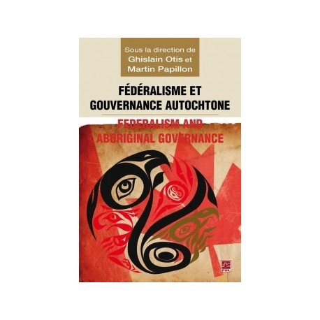 Fédéralisme et gouvernance autochtone, (ss. dir.) Ghislain Otis et Martin Papillon : Chapitre 5