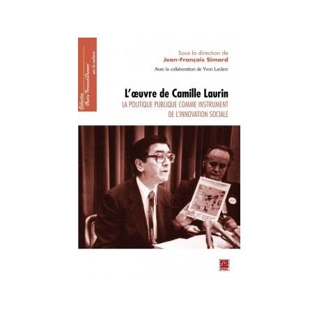 L'oeuvre de Camille Laurin. La politique publique comme instrument de l'innovation sociale : Biographie