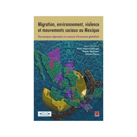 Migration, environnement, violence et mouvements sociaux au Mexique : Chapitre 9