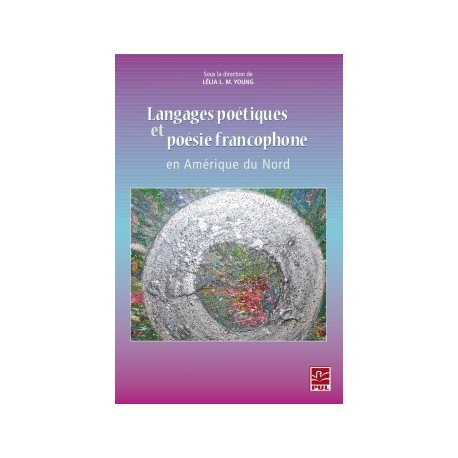 Langages poétiques et poésie francophone en Amérique du Nord : Chapitre 8