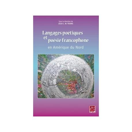 Langages poétiques et poésie francophone en Amérique du Nord : Chapitre 13