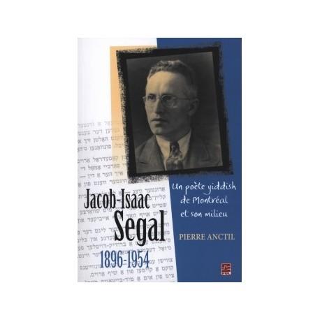 Jacob-Isaac Segal (1896-1954). Un poète yiddish de Montréal et son milieu, de Pierre Anctil : Introduction
