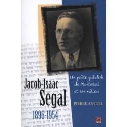 Jacob-Isaac Segal (1896-1954). Un poète yiddish de Montréal et son milieu, de Pierre Anctil : Chapitre 4
