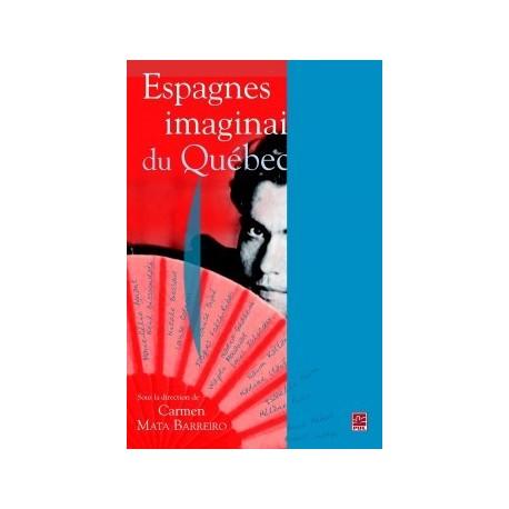 Espagnes imaginaires du Québec : Chapitre 1