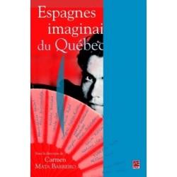 Espagnes imaginaires du Québec : Bibliographie